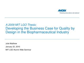 A 2009 MIT LGO Thesis:  Developing the Business Case for Quality by Design in the Biopharmaceutical Industry