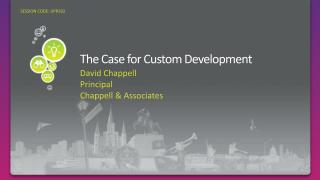 The Case for Custom Development