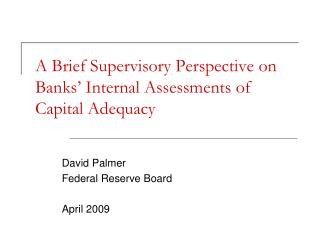 A Brief Supervisory Perspective on Banks' Internal Assessments of Capital Adequacy