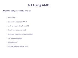 After this class, you will be able to:  Install AMO  Use search feature in AMO