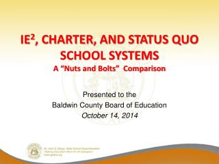 "IE 2 , Charter, and Status Quo School Systems A ""Nuts and Bolts""  Comparison"