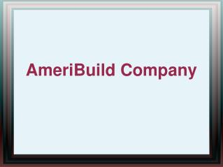 AmeriBuild is an Established Company