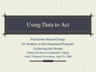 Using Data to Act