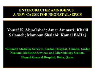 ENTEROBACTER AMNIGENUS : A NEW CAUSE FOR NEONATAL SEPSIS