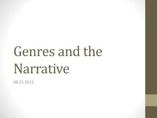 Genres and  the Narrative