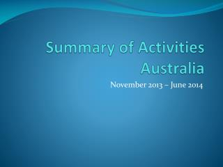 Summary of Activities Australia