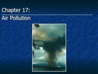 Chapter 17: Air Pollution