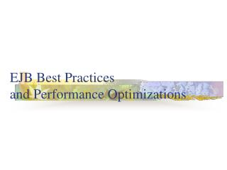 EJB Best Practices  and Performance Optimizations