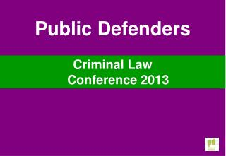 Criminal Law Conference 2013