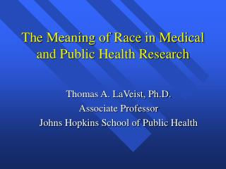 The Meaning of Race in Medical and Public Health Research