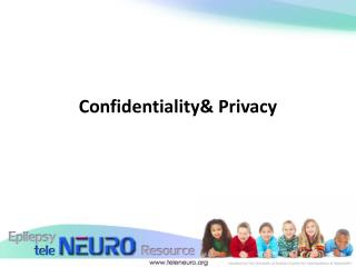 Confidentiality& Privacy