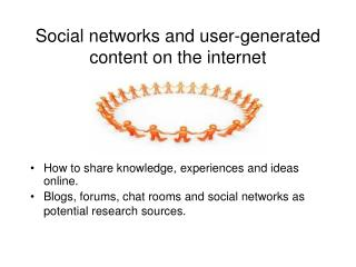 Social networks and user-generated content on the internet