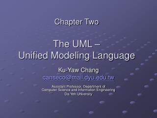 Chapter Two The UML – Unified Modeling Language