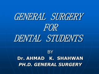 GENERAL SURGERY  FOR  DENTAL STUDENTS