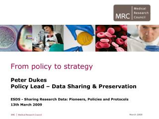 From policy to strategy Peter Dukes Policy Lead – Data Sharing & Preservation