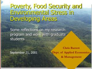 Poverty, Food Security and Environmental Stress in Developing Areas