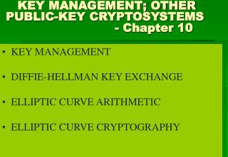 KEY MANAGEMENT   DIFFIE-HELLMAN KEY EXCHANGE   ELLIPTIC CURVE ARITHMETIC