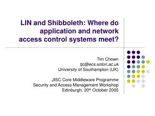 LIN and Shibboleth: Where do  application and network  access control systems meet?