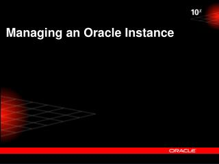 Managing an Oracle Instance