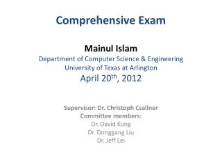 Supervisor: Dr. Christoph Csallner Committee members: Dr. David Kung Dr. Donggang Liu Dr. Jeff Lei