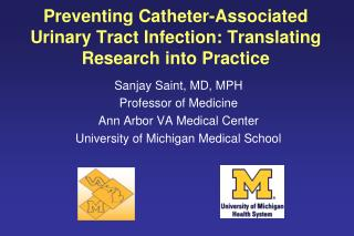 Preventing  Catheter-Associated Urinary Tract  Infection: Translating Research into Practice