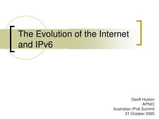 The Evolution of the Internet and IPv6