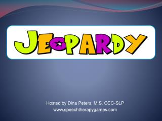 Hosted by Dina Peters, M.S. CCC-SLP speechtherapygames