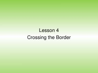 Lesson 4 Crossing  the Border