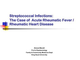 Streptococcal Infections:  The Case of  Acute Rheumatic Fever / Rheumatic Heart Disease