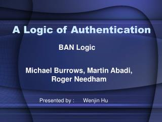 A Logic of Authentication