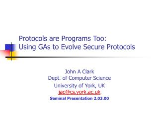 Protocols are Programs Too: Using GAs to Evolve Secure Protocols