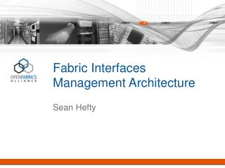 Fabric Interfaces  Management Architecture