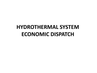 HYDROTHERMAL SYSTEM ECONOMIC DISPATCH