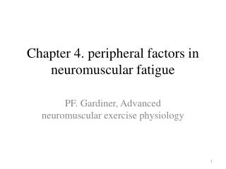 Chapter 4. peripheral factors in neuromuscular fatigue