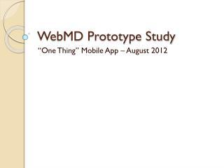 WebMD Prototype Study