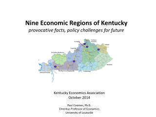 Kentucky Economics Association October 2014 Paul Coomes, Ph.D. Emeritus Professor of Economics