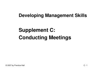 Developing Management Skills  Supplement C: Conducting Meetings