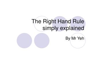 The Right Hand Rule  simply explained