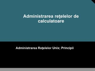 Administrarea re?elelor de calculatoare