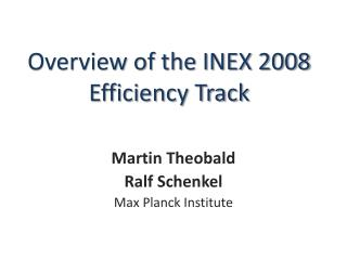 Overview of the INEX 2008 Efficiency Track