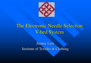 The Electronic Needle Selection V-bed System