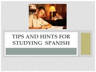Tips and hints for studying   spanish
