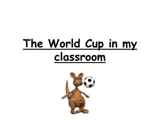The World Cup in my classroom