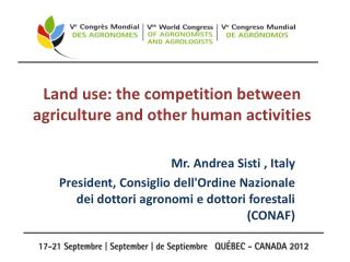 Land  use: the  competition between agriculture  and  other  human  activities