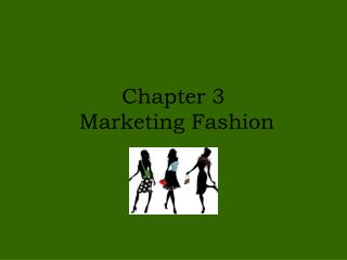 Chapter 3  Marketing Fashion