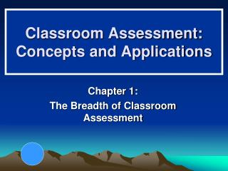 Classroom Assessment:  Concepts and Applications