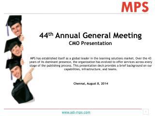 44 th Annual General Meeting CMO Presentation