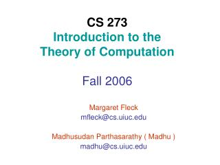CS 273 Introduction to the  Theory of Computation Fall 2006