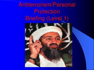 Antiterrorism/Personal Protection Briefing (Level 1)