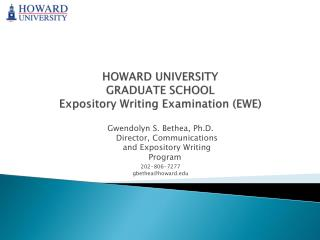 HOWARD UNIVERSITY  GRADUATE SCHOOL Expository Writing Examination (EWE)